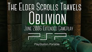 Elder Scrolls Travels Oblivion PSP : June 2006 Extended Gameplay