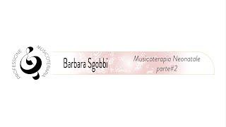 MT in Ospedale: Musicoterapia Neonatale parte#2 (B.Sgobbi)