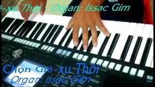 Chọn Giê-xu Thôi   Organ: Issac Gim