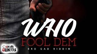 Rickey Teetz - Who Fool Dem [Bro Gad Riddim] March 2018