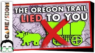 Repeat youtube video The Oregon Trail Lied to You   Game/Show   PBS Digital Studios