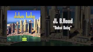 """JL B.Hood """"Dubai Baby"""""""