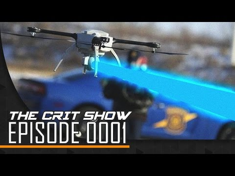 Drones with lasers?! | The Crit Show | Ep 0001, 2016/11/05