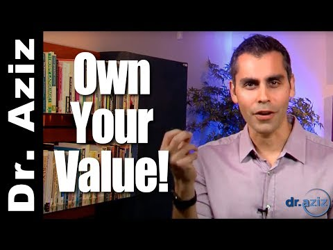 Own Your Value - 5 Elements of Self Esteem (2 of 5) | Dr. Aziz - Confidence Coach