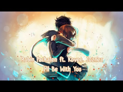 Nightcore - I'll Be With You (Robin Packalen ft. Kovee, Joznez) Mp3