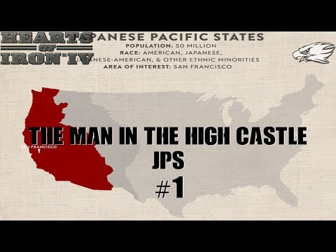 ~HOI IV ~ Man in the High Castle Mod JPS Part 01  ~ Let's Play