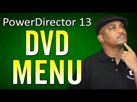 CyberLink PowerDirector 13 Ultimate   DVD Menu & Disc Authoring Tutorial