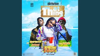 Gimme That Thing (feat. Starflexx Armani & Gaisie)