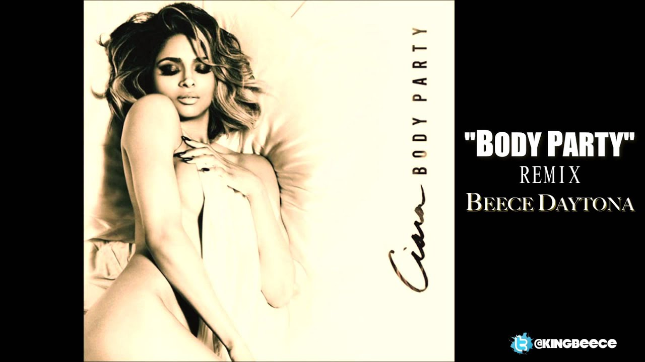 "Ciara ""Body Party"" [REMIX] Ft @BeeceDaytona"