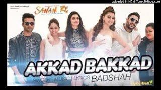 Akkad Bakkad By Badshah || New Punjabi Song