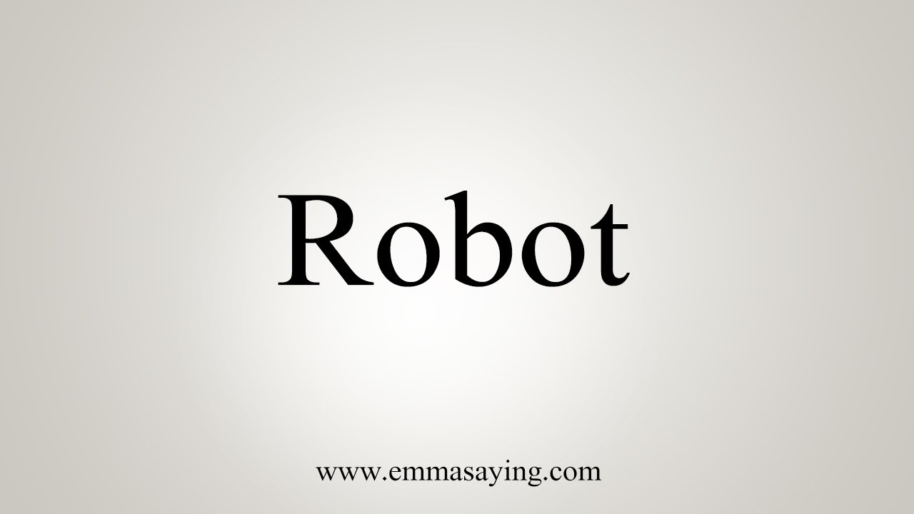 How To Say Robot