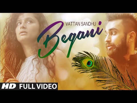 Vattan Sandhu: Begani Full Video Song | Sumeet Dhillon | Latest Punjabi Song 2015