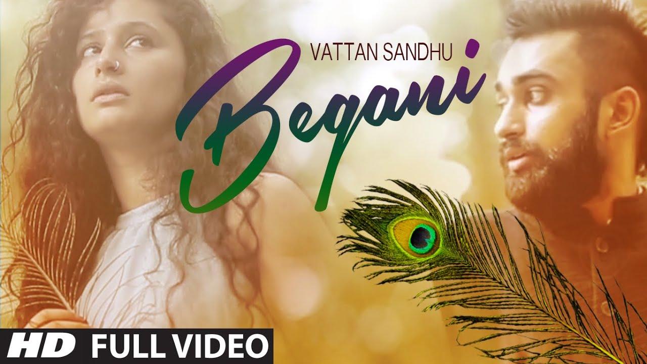 Vattan Sandhu: Begani Full Video Song | Sumeet Dhillon | Latest Punjabi  Song 2015