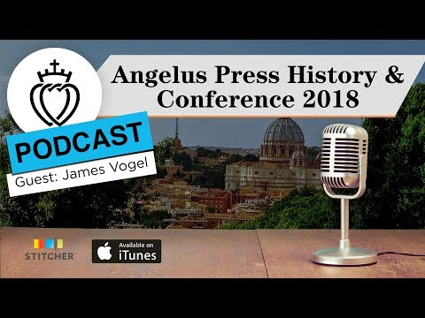 SSPX Podcast 🎧 – Angelus Press History and Conference 2018 ⛪ Traditional Catholic Podcast