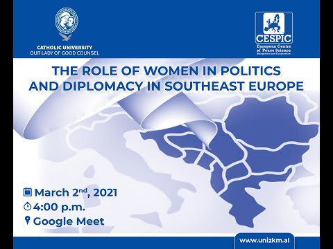 """""""The Role of Women in Politics and Diplomacy in Southeast Europe"""""""