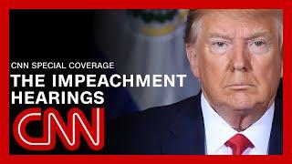 CNN LIVE: Trump impeachment inquiry hearings - Day 4