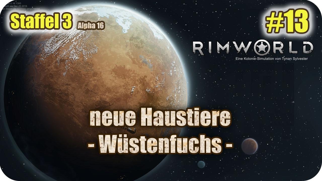 Rimworld S03 13 Wustenfuchs Als Haustier Let S Play Deutsch Alpha