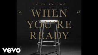 Brian Fallon - When You're Ready