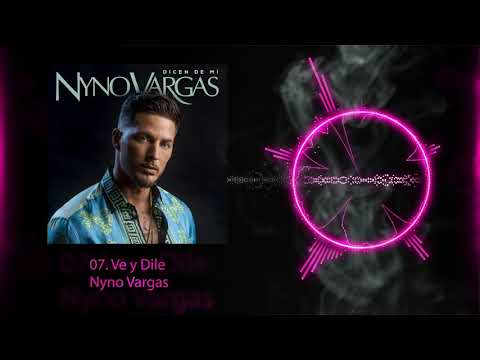 Nyno Vargas - Ve y Dile (Audio Oficial)