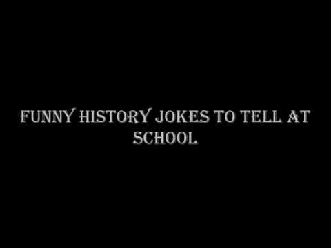Funny History Jokes To tell At School