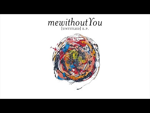mewithoutYou - [untitled] e.p. (Full EP Stream)