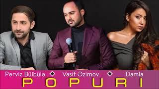 Vasif Əzimov, Pərviz Bülbülə, Damla - Popuri 2019 (Official Audio)