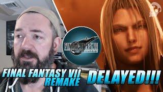 Final Fantasy VII Remake gets DELAYED!!! My take on it