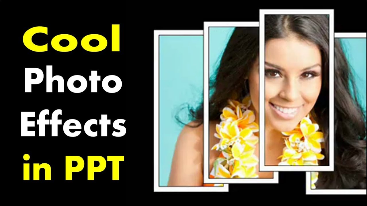 how to make cool photo effects in powerpoint powerpoint picture