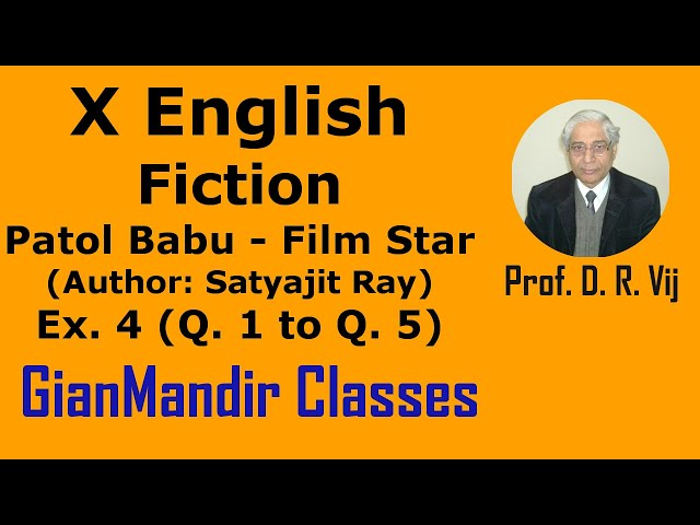 X English - Fiction - Patol Babu-Film Star (Author: Satyajit Ray) Exer. 4, Q. 1 to 5 by Puja Ma'am