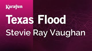 Karaoke Texas Flood - Stevie Ray Vaughan *