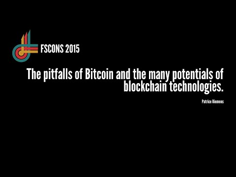 P. Riemens: The pitfalls of Bitcoin and the many potentials of blockchain tech. (FSCONS 2015)
