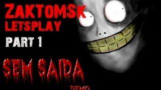 Sem Saida Demo [часть 1]