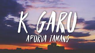 K Garu ? - Apurva Tamang ( Lyrics Video)