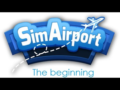 SimAirport: The beginning of a new airport