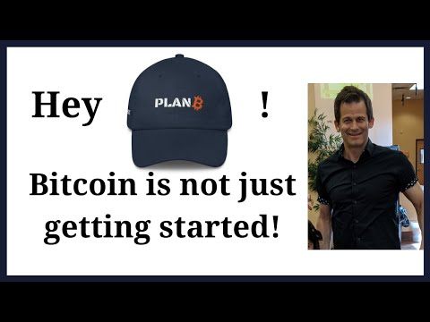 "Bitcoin is not ""just getting started"".  I give Mr. Plan B from Twitter some sh*t for his tweet."