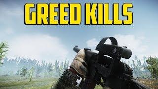 Escape From Tarkov - Greed Kills