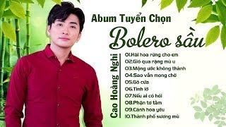 CAO HOÀNG NGHI - Khóc Cạn Nước Mắt Cũng Không Hết Sầu Khi Nghe Nhạc Bolero Quá Buồn Này