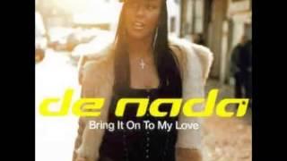 De Nada - Bring It On To My Love (Rishi Rich Remix). 2001 Wildstar Records, Ltd. (UK)