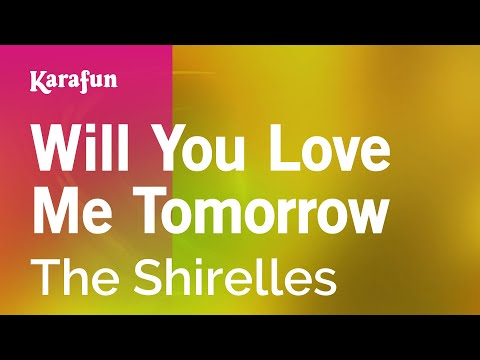 Karaoke Will You Love Me Tomorrow - The Shirelles *