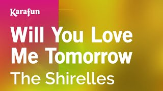 Karaoke Will You Love Me Tomorrow - The Shirelles *