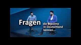 FRAGEN, DIE MUSLIME IN DEUTSCHLAND KENNEN