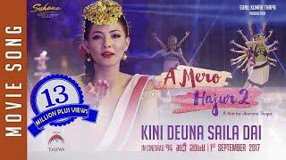 New Nepali Movie- 2017   A MERO HAJUR 2   Kinideu Na Saila Dai   Ft. Samragyee R L Shah