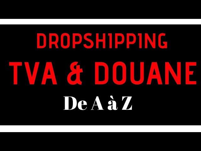 Tout savoir de A à Z sur la TVA et taxes en dropshipping et import Chine