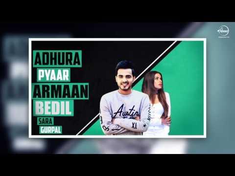 Latest Punjabi Song 2017 | Adhura Pyaar | Armaan Bedil Feat Sara Gurpal | Jashan Nanarh