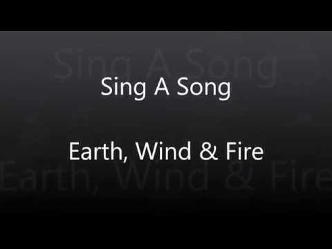 Earth, Wind & Fire - Sing A Song (w/lyrics)