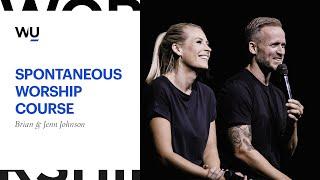 Spontaneous Worship Course - Brian And Jenn Johnson | WorshipU.com