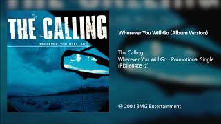 The Calling - Wherever You Will Go (Album Version)
