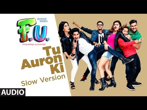 Tu Auron Ki (Slow Version: Hindi) Full Audio Song | FU - Friendship Unlimited |  Mahesh Manjrekar