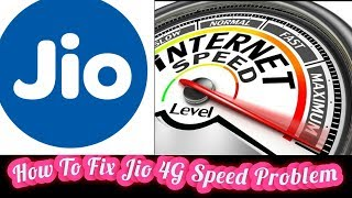 How to Fix Jio 4G Speed Problem [2017]