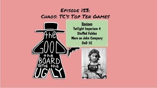Episode 153 The King of Chaos: TC Reid's Top 10 Games